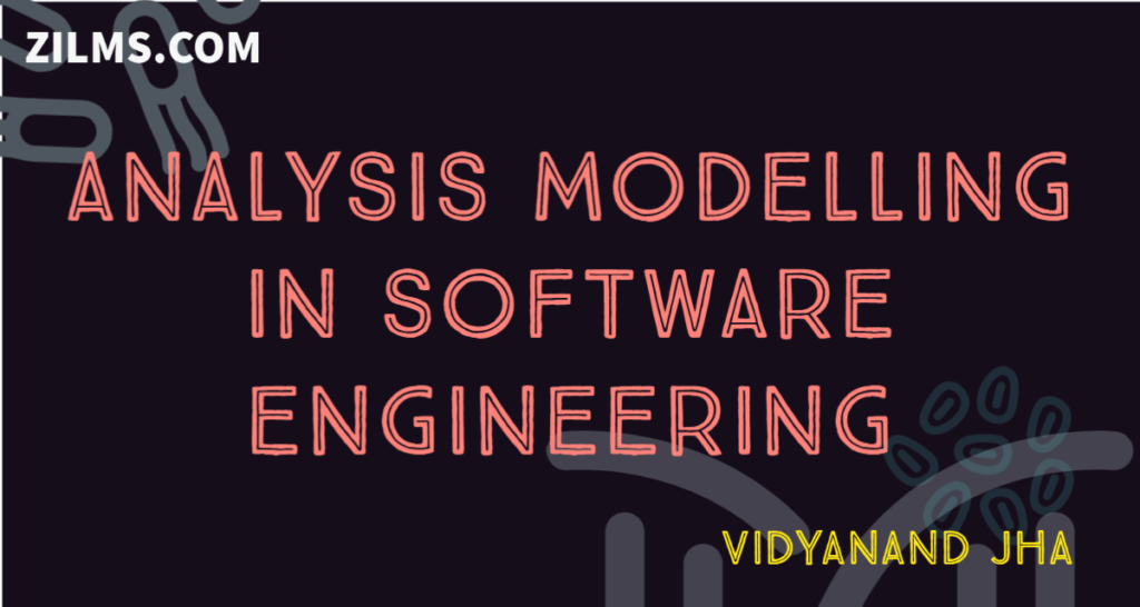 ANALYSIS MODELLING IN SOFTWARE ENGINEERING