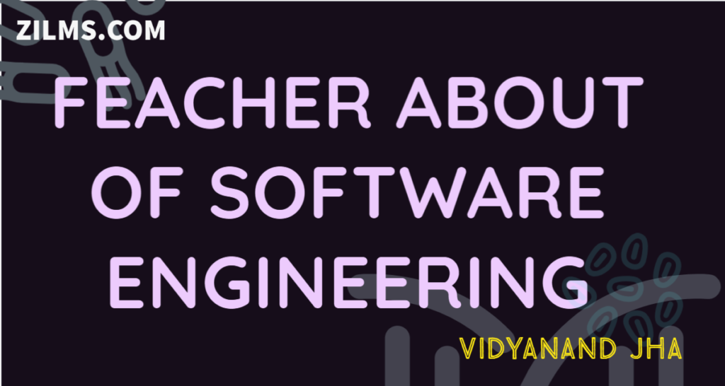 FEACHER ABOUT OF SOFTWARE ENGINEERING