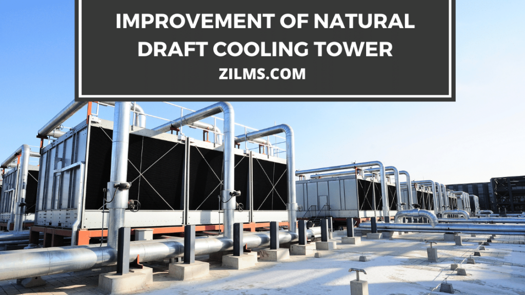 IMPROVEMENT OF NATURAL DRAFT COOLING TOWER
