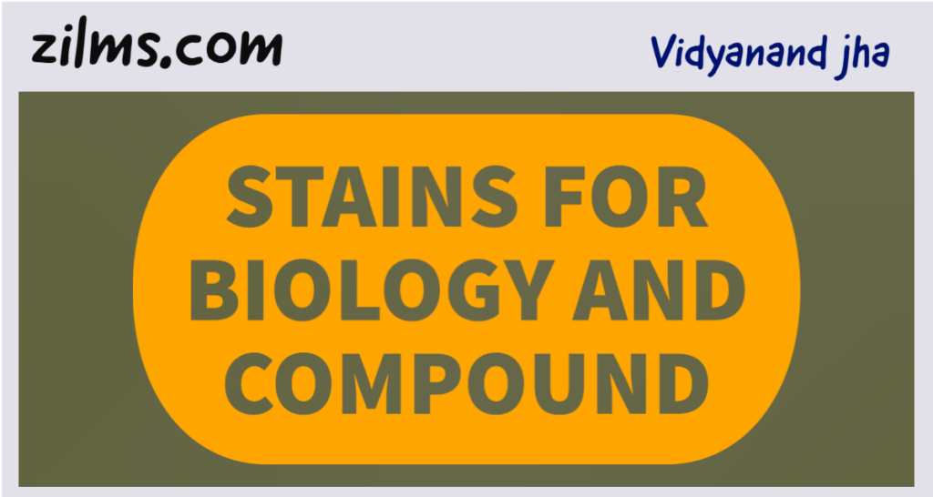 STAINS FOR BIOLOGY AND COMPOUND