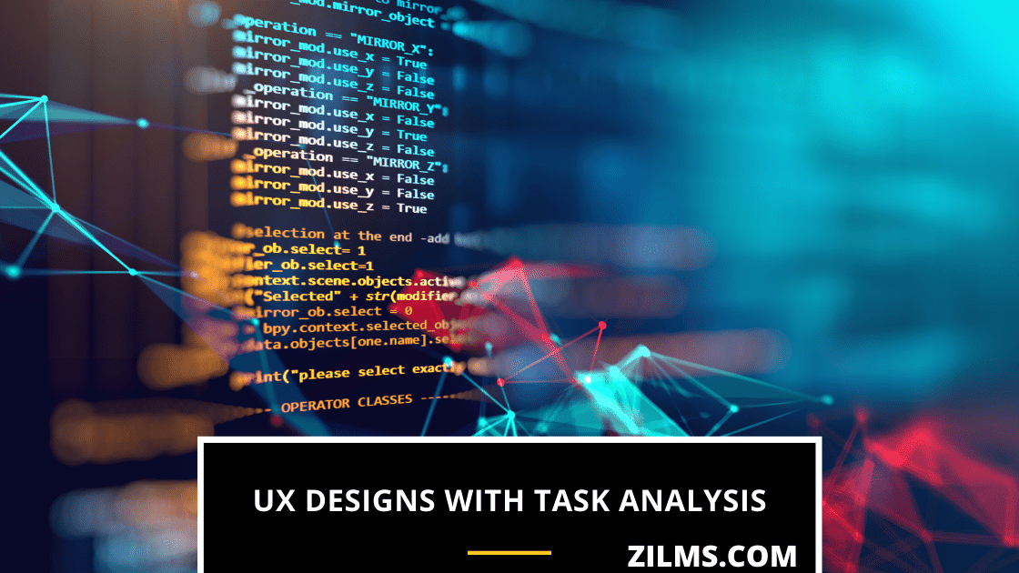 UX DESIGNS WITH TASK ANALYSIS