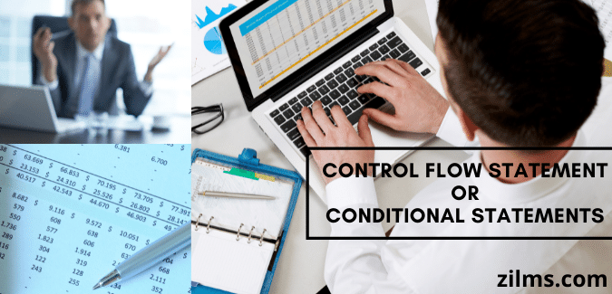 CONTROL FLOW STATEMENT OR CONDITIONAL STATEMENTS